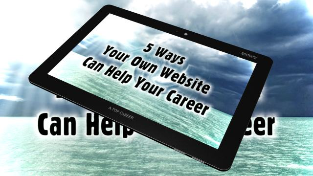 5 Ways Your Own Website Can Help Your Career